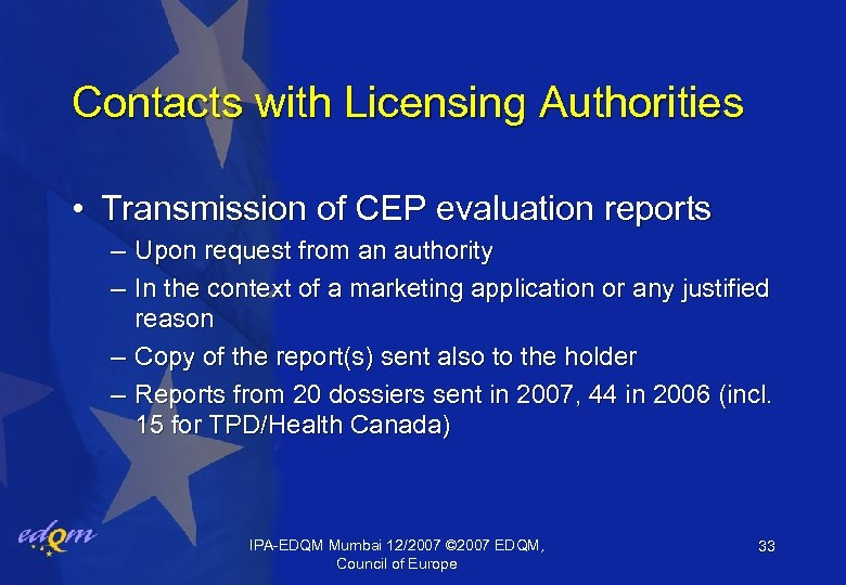 Contacts with Licensing Authorities • Transmission of CEP evaluation reports – Upon request from