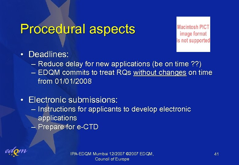 Procedural aspects • Deadlines: – Reduce delay for new applications (be on time ?