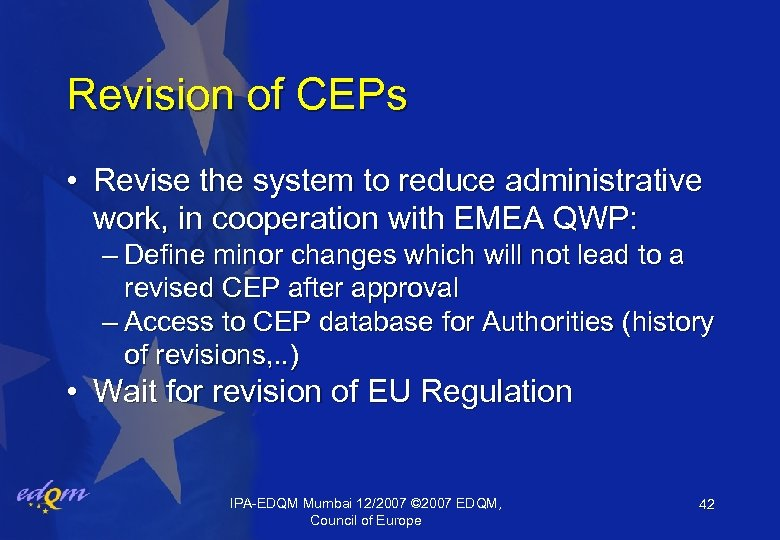 Revision of CEPs • Revise the system to reduce administrative work, in cooperation with