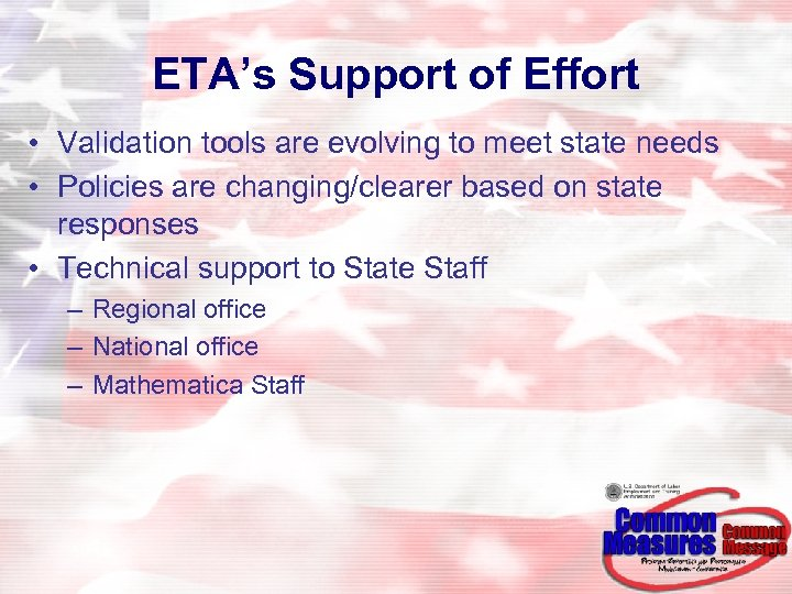 ETA's Support of Effort • Validation tools are evolving to meet state needs •