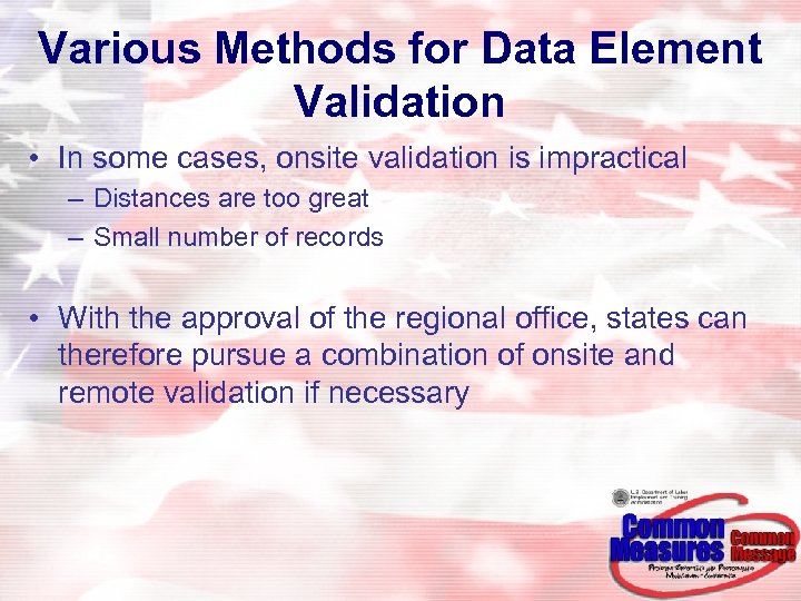 Various Methods for Data Element Validation • In some cases, onsite validation is impractical