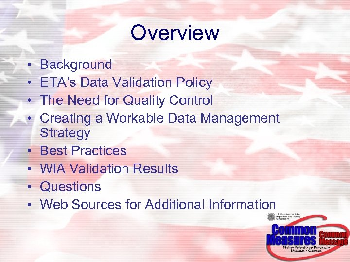 Overview • • Background ETA's Data Validation Policy The Need for Quality Control Creating
