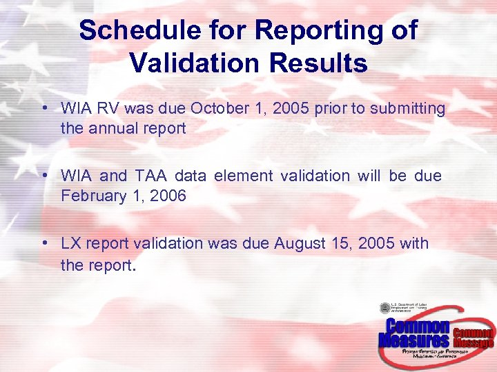 Schedule for Reporting of Validation Results • WIA RV was due October 1, 2005