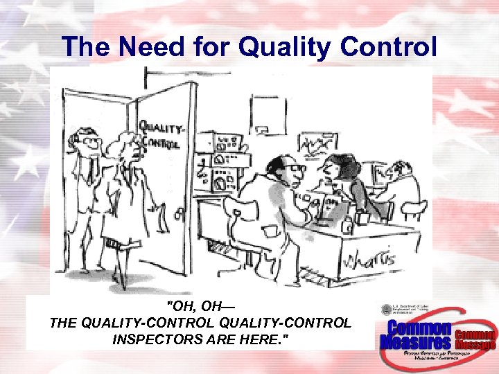 The Need for Quality Control