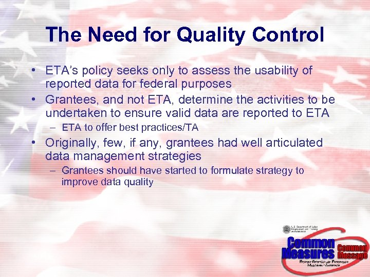 The Need for Quality Control • ETA's policy seeks only to assess the usability