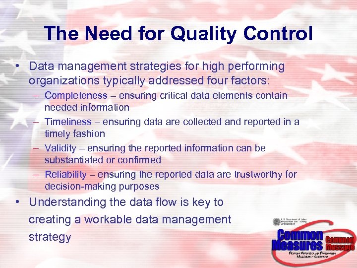 The Need for Quality Control • Data management strategies for high performing organizations typically