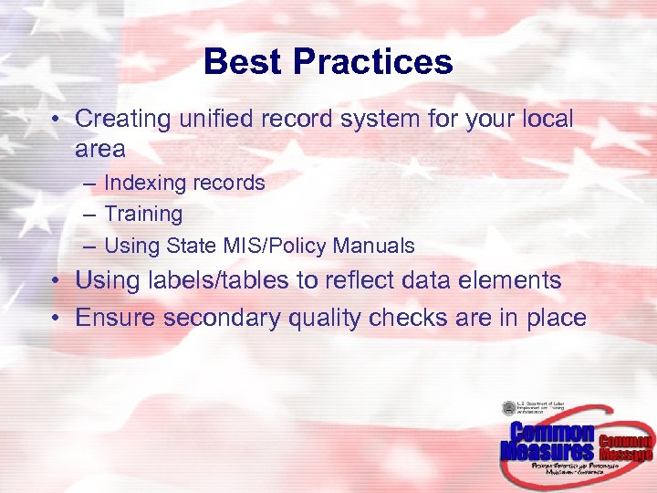 Best Practices • Creating unified record system for your local area – Indexing records