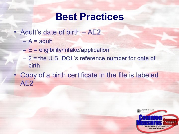 Best Practices • Adult's date of birth – AE 2 – A = adult