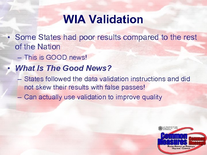 WIA Validation • Some States had poor results compared to the rest of the
