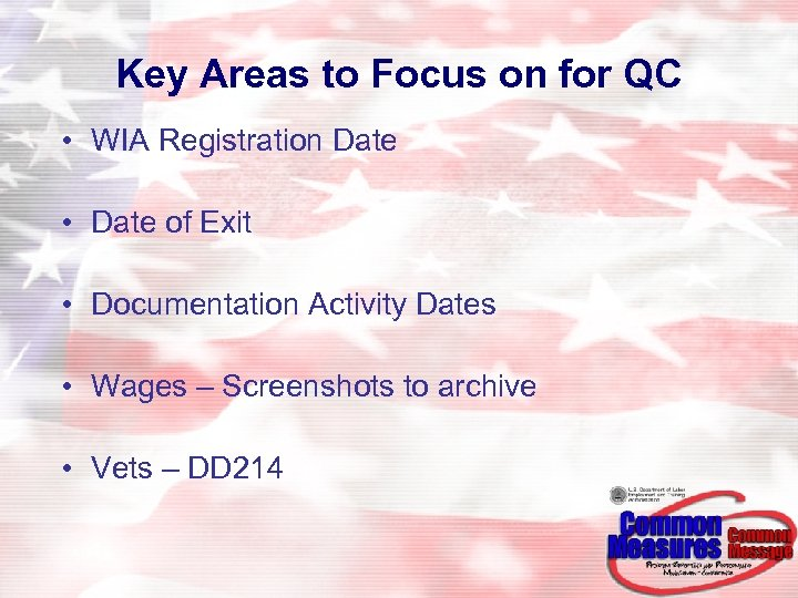 Key Areas to Focus on for QC • WIA Registration Date • Date of