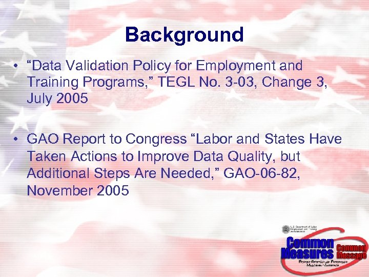"""Background • """"Data Validation Policy for Employment and Training Programs, """" TEGL No. 3"""
