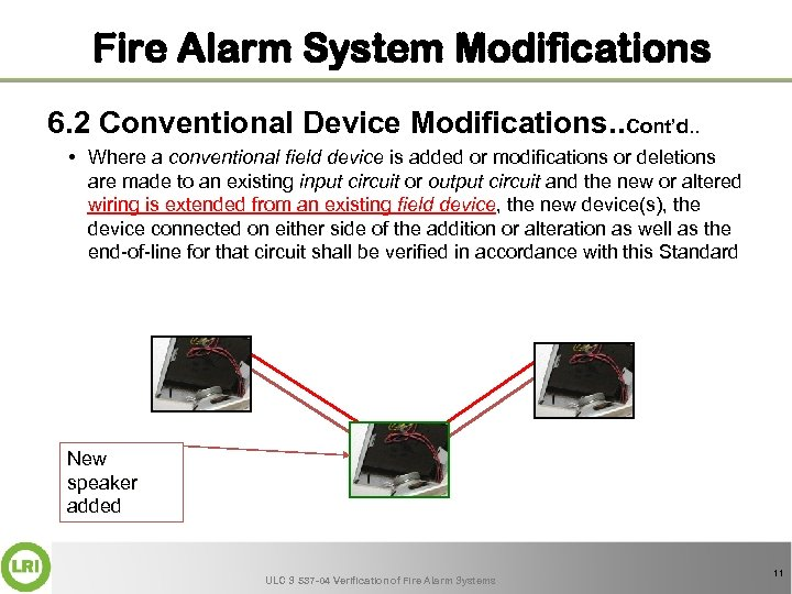 Fire Alarm System Modifications 6. 2 Conventional Device Modifications. . Cont'd. . • Where