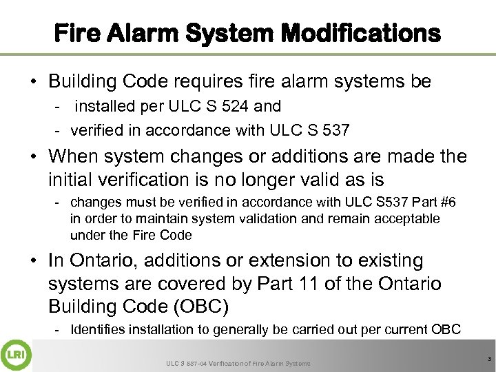 Fire Alarm System Modifications • Building Code requires fire alarm systems be - installed