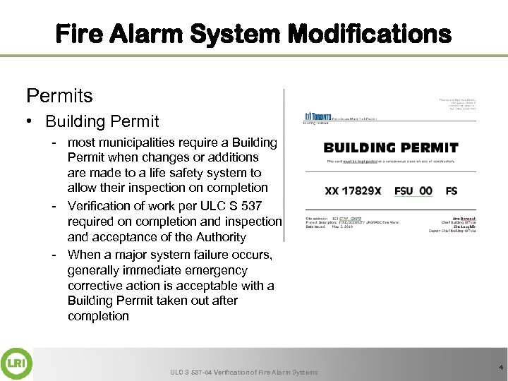 Fire Alarm System Modifications Permits • Building Permit - most municipalities require a Building