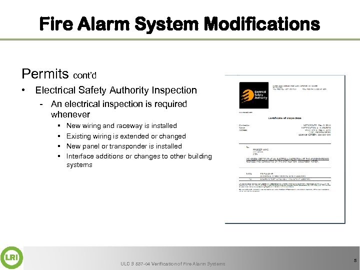 Fire Alarm System Modifications Permits cont'd • Electrical Safety Authority Inspection - An electrical