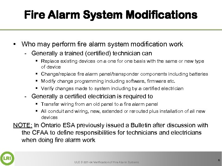 Fire Alarm System Modifications • Who may perform fire alarm system modification work -