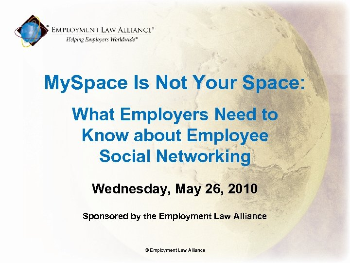 My. Space Is Not Your Space: What Employers Need to Know about Employee Social