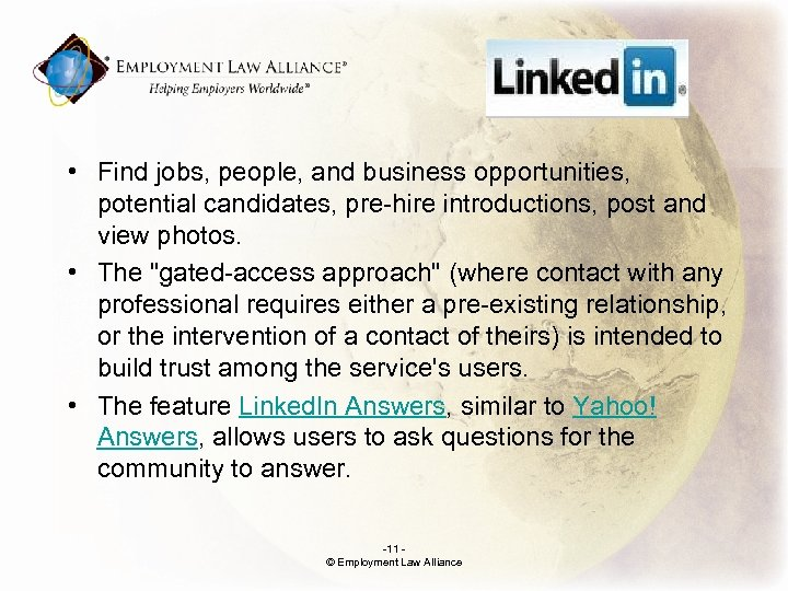 . • Find jobs, people, and business opportunities, potential candidates, pre-hire introductions, post and