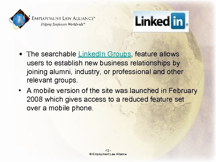 . • The searchable Linked. In Groups, feature allows users to establish new business