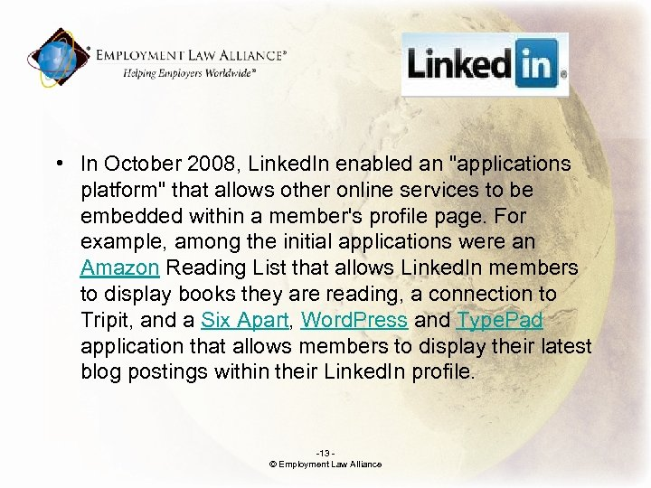. • In October 2008, Linked. In enabled an
