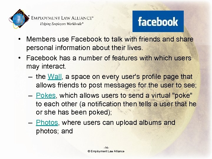 . • Members use Facebook to talk with friends and share personal information about
