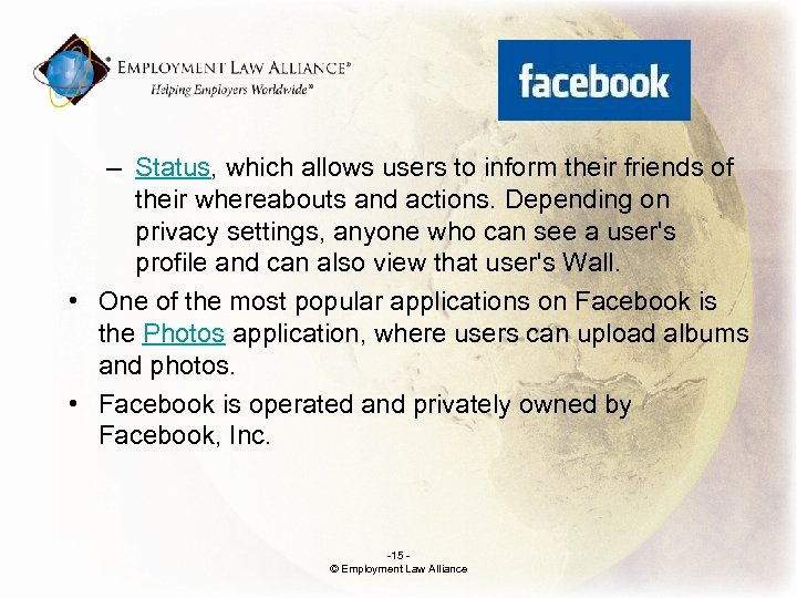 . – Status, which allows users to inform their friends of their whereabouts and