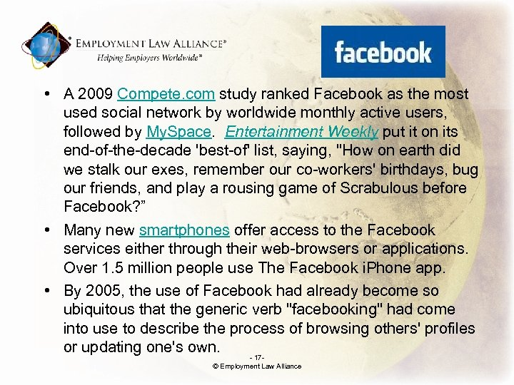 . • A 2009 Compete. com study ranked Facebook as the most used social