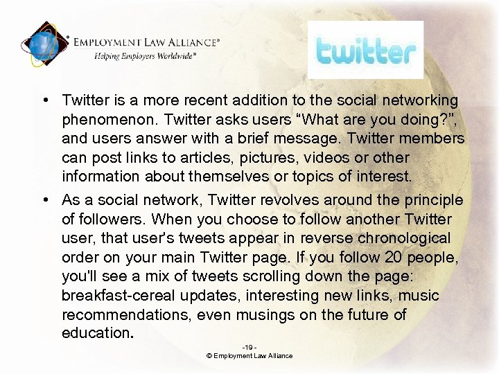 . • Twitter is a more recent addition to the social networking phenomenon. Twitter