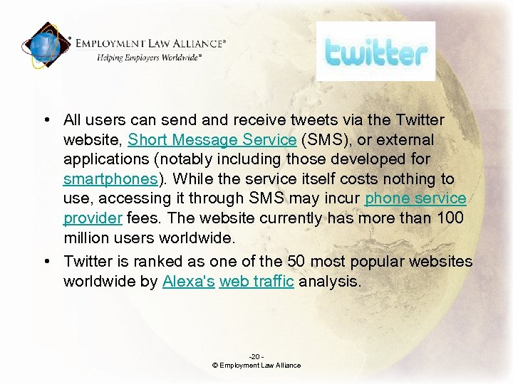 . • All users can send and receive tweets via the Twitter website, Short