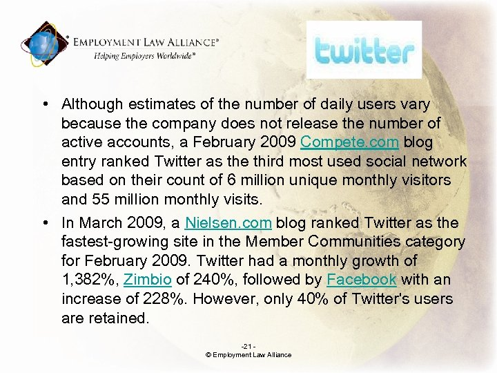 . • Although estimates of the number of daily users vary because the company