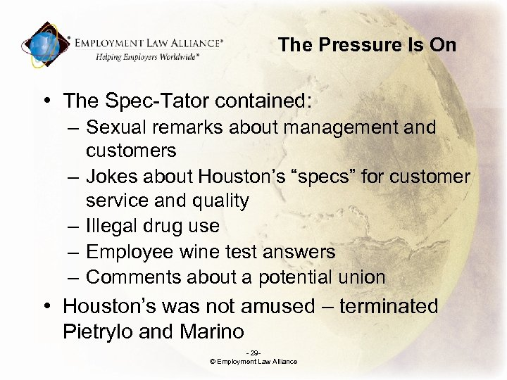 The Pressure Is On • The Spec-Tator contained: – Sexual remarks about management and