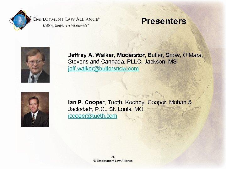 Presenters Jeffrey A. Walker, Moderator, Butler, Snow, O'Mara, Stevens and Cannada, PLLC, Jackson. MS