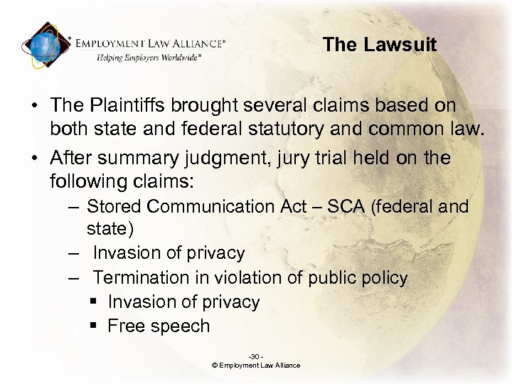 The Lawsuit • The Plaintiffs brought several claims based on both state and federal