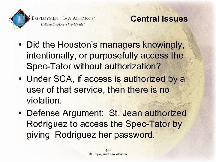 Central Issues • Did the Houston's managers knowingly, intentionally, or purposefully access the Spec-Tator
