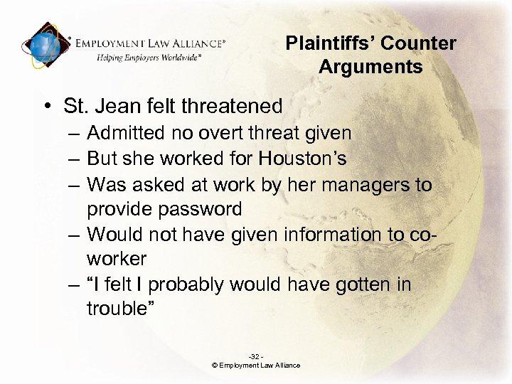 Plaintiffs' Counter Arguments • St. Jean felt threatened – Admitted no overt threat given