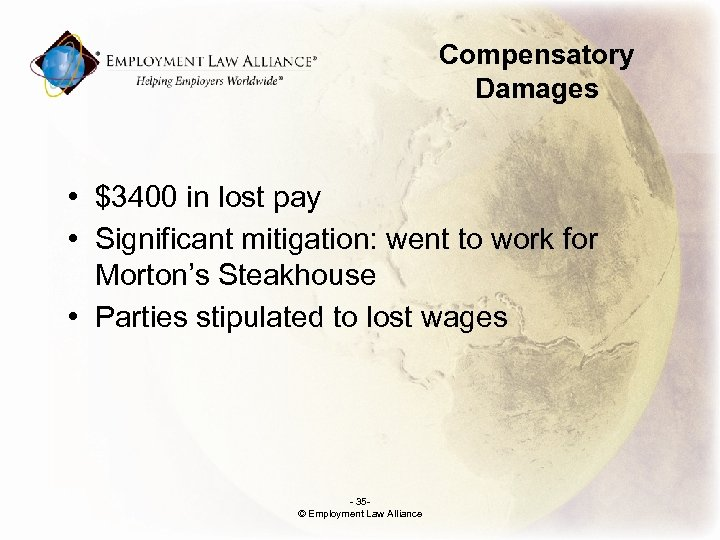 Compensatory Damages • $3400 in lost pay • Significant mitigation: went to work for