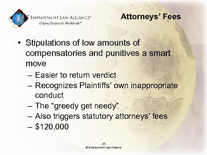Attorneys' Fees • Stipulations of low amounts of compensatories and punitives a smart move