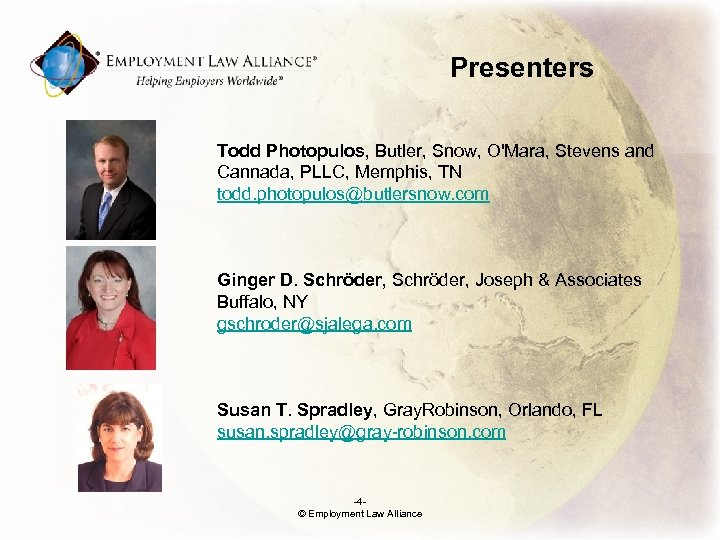Presenters Todd Photopulos, Butler, Snow, O'Mara, Stevens and Cannada, PLLC, Memphis, TN todd. photopulos@butlersnow.
