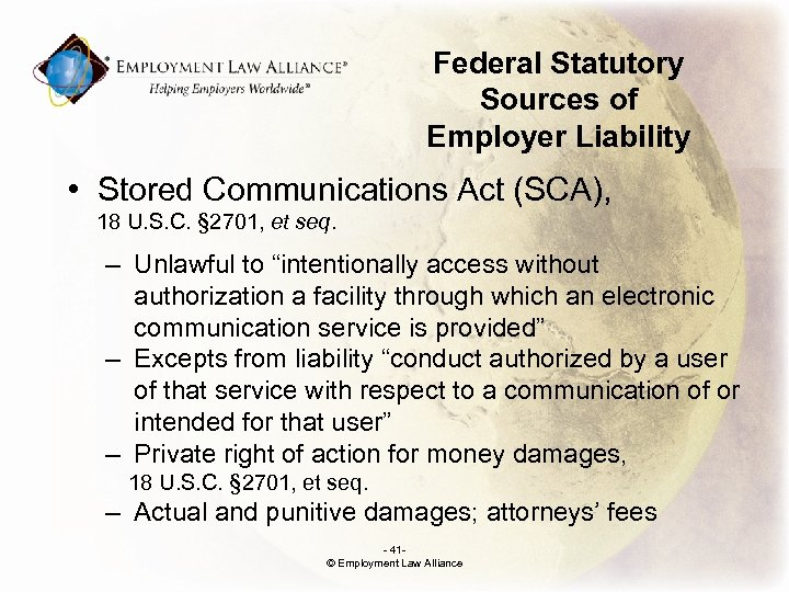 Federal Statutory Sources of Employer Liability • Stored Communications Act (SCA), 18 U. S.