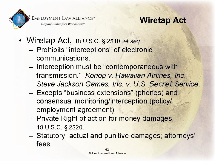 Wiretap Act • Wiretap Act, 18 U. S. C. § 2510, et seq –