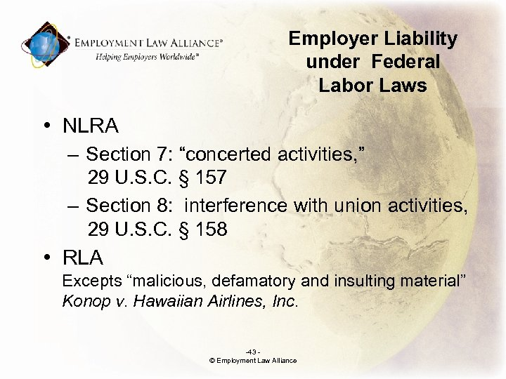 """Employer Liability under Federal Labor Laws • NLRA – Section 7: """"concerted activities, """""""