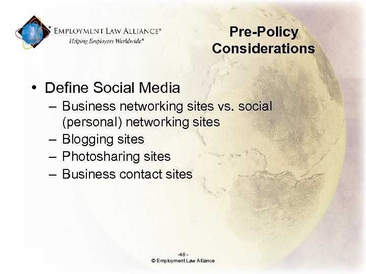 Pre-Policy Considerations • Define Social Media – Business networking sites vs. social (personal) networking