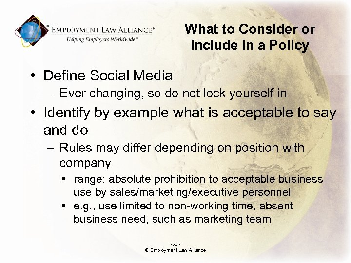What to Consider or Include in a Policy • Define Social Media – Ever