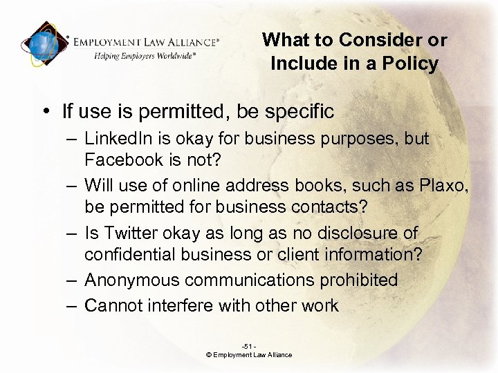 What to Consider or Include in a Policy • If use is permitted, be