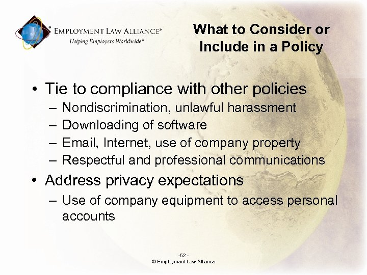 What to Consider or Include in a Policy • Tie to compliance with other