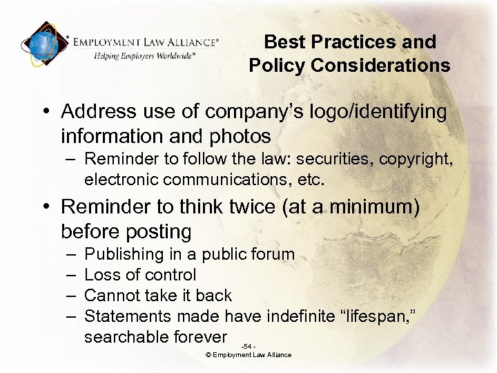 Best Practices and Policy Considerations • Address use of company's logo/identifying information and photos