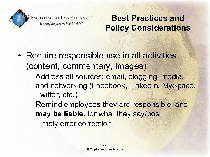 Best Practices and Policy Considerations • Require responsible use in all activities (content, commentary,