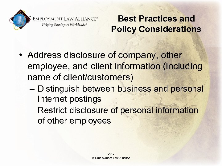 Best Practices and Policy Considerations • Address disclosure of company, other employee, and client