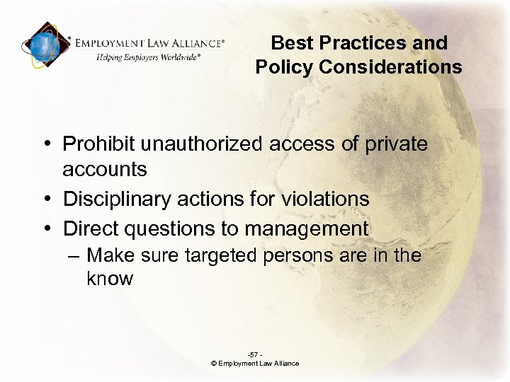 Best Practices and Policy Considerations • Prohibit unauthorized access of private accounts • Disciplinary