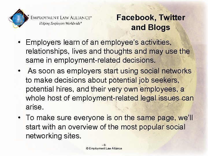 Facebook, Twitter and Blogs • Employers learn of an employee's activities, relationships, lives and
